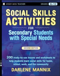 Social Skills Activities for Secondary Students with Special Needs, Grades 6-12