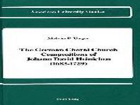 The German Choral Church Compositions of Johann David Heinichen (1683-1729)