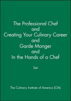 The Professional Chef & Creating Your Culinary Career & Garde Manger & in the Hands of a Chef Set