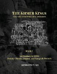 The Khmer Kings and the History of Cambodia