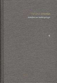 Rudolf Steiner, Schriften Zur Anthropologie