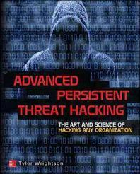 Advanced Persistent Threat Hacking