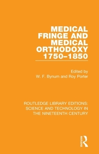 Medical Fringe and Medical Orthodoxy 1750-1850