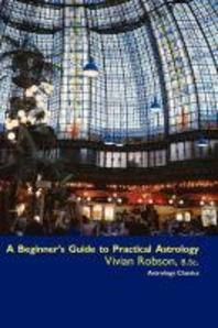 A Beginner's Guide to Practical Astrology