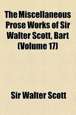 The Miscellaneous Prose Works of Sir Walter Scott, Bart Volume 17