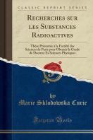 Recherches Sur Les Substances Radioactives