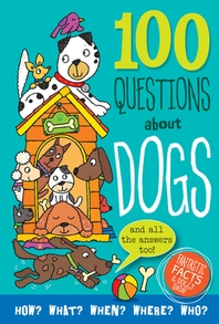 100 Questions about Dogs