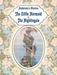Andersen's Stories - The Little Mermaid & The Nightingale