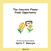 The Concrete Flower Finds Opportunity
