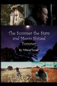 The Summer the Stars and Moon Shined Forever
