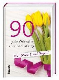 90 gute Wuensche zum Geburtstag