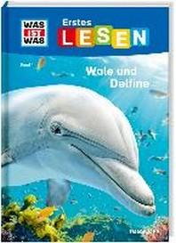 WAS IST WAS Erstes Lesen, Band 1: Wale und Delfine