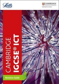 Letts Cambridge Igcse(r) - Cambridge Igcse(r) Ict Revision Guide