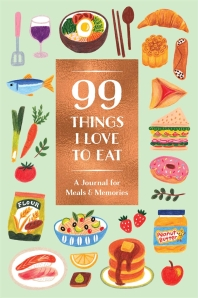 99 Things I Love to Eat (Guided Journal)