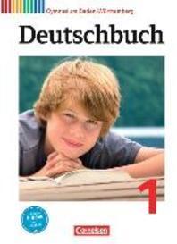 Deutschbuch 1: 5. Schuljahr. Schuelerbuch Gymnasium Baden-Wuerttemberg