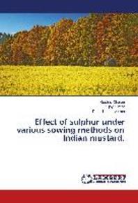 Effect of Sulphur Under Various Sowing Methods on Indian Mustard.