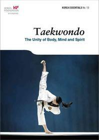 Taekwondo: The Unity of Body Mind and Spirit