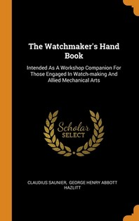 The Watchmaker's Hand Book