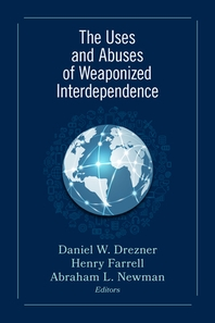 The Uses and Abuses of Weaponized Interdependence