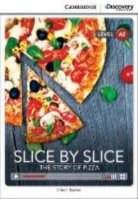 Slice by Slice: The Story of Pizza (Level A2)