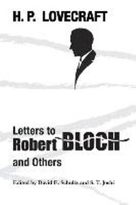 Letters to Robert Bloch and Others