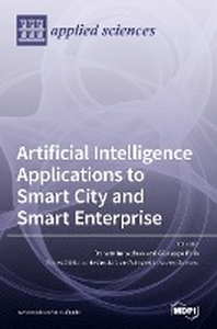 Artificial Intelligence Applications to Smart City and Smart Enterprise