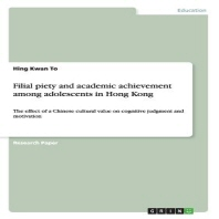 Filial piety and academic achievement among adolescents in Hong Kong