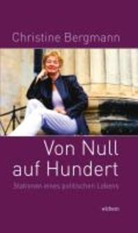 Christine Bergmann - Von Null auf Hundert
