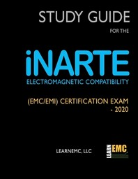 Study Guide for the iNARTE Electromagnetic Compatibility (EMC/EMI) Certification Exam - 2020