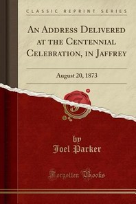An Address Delivered at the Centennial Celebration, in Jaffrey