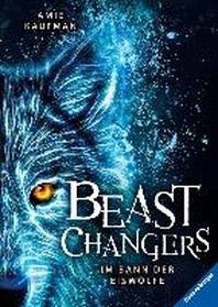 Beast Changers, Band 1: Im Bann der Eiswoelfe