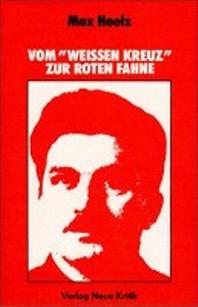 """Vom """"Weissen Kreuz"""" zur roten Fahne"""