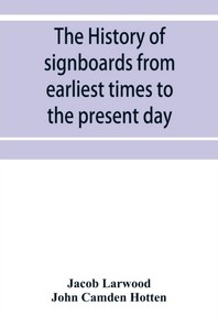 The history of signboards from earliest times to the present day