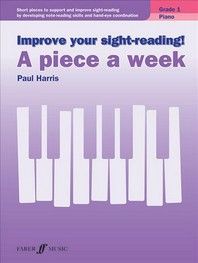 Improve Your Sight-Reading! Piano -- A Piece a Week, Grade 1