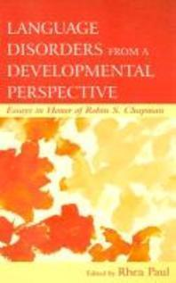 Language Disorders from a Developmental Perspective : Essays in Honor of Robin S. Chapman