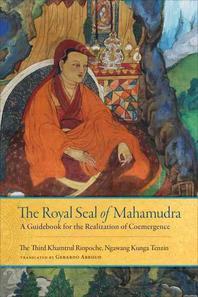 The Royal Seal of Mahamudra, Volume One
