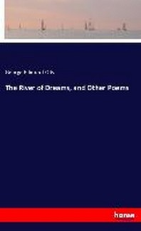 The River of Dreams, and Other Poems