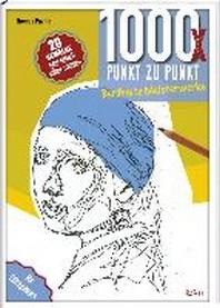 1000x Punkt zu Punkt - Beruehmte Meisterwerke