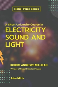 A Short University Course in ELECTRICITY SOUND AND LIGHT