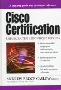 Cisco Certification : Bridges, Routers, and Switches for Ccies (Cisco
