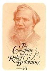 The Complete Works of Robert Browning, Volume VI, 6