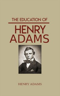 The Education Of Henry Adams Hardcover