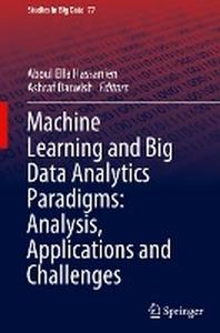 Machine Learning and Big Data Analytics Paradigms