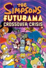 The Simpsons Futurama Crossover Crisis [Slip-cased Edition]