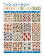 The Complete Book of Crochet Stitch Designs, 1
