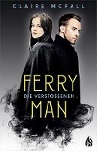 Ferryman - Die Verstossenen (Bd. 3)