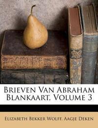 Brieven Van Abraham Blankaart, Volume 3