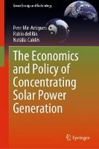 The Economics and Policy of Concentrating Solar Power Generation