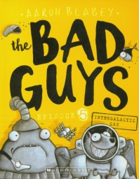 The Bad Guys Episode. 5: in Intergalactic Gas