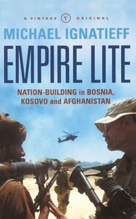 Empire Lite  Nation-Building in Bosnia, Kosovo and Afghanistan
